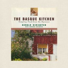 France / Spain - Basque Kitchen Cookbook - Tempting Food from the Pyrenees