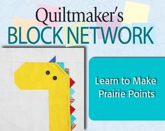 Learn to make Prairie Points for this fun, colorful block. Quiltmaker Associate Editor Paula Stoddard guides you through the simple techniques while making Jeremy Giraffe, block #359 from Quiltmaker's 100 Blocks, vol. 4.