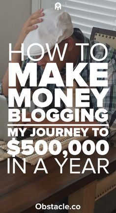 Curious about how to make money blogging? This is my plan on making $500,000 in a year with blogs allowing me to work at home and live the life that I want.