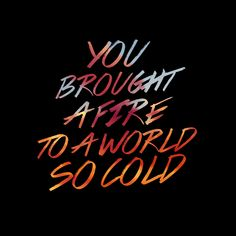 You brought a fire to a world so cold (Duke Dumont/ Ocean Drive) - background, wallpaper, quotes | Made by breeLferguson