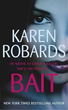 Bait, by Karen Robards. A Readalike for Nora Roberts.