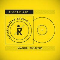 Manuel Moreno - Ritter Butzke Studio Podcast #05 by Ritter Butzke Studio on SoundCloud