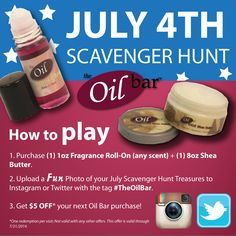 This 4th of July, celebrate your Independence with The Oil Bar! Got an #Instagram or #Twitter account? Join in on our scavenger hunt! Share your July flare with the Hashtag #TheOilBar and save $5 on your next visit*! Do we hear fireworks already?!   *See Photo for Details
