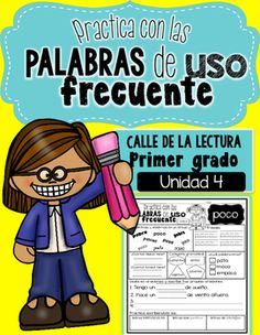 Here you will find 30 worksheets for the complete 4th  Unit of Calle de la lectura-Palabras de uso frecuente.On each worksheet your students will identify and circle the word from a word bank of look alike/sound alike words, trace the word multiple times, count syllables and sounds, identify the grammatical category, identify the rhyme word, use the word in multiple sentences and write it in bubble letters, capitals and with dots.The words include in this packet are ALL of the High…