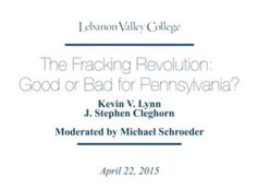 """On April 22, Earth Day 2015, I went to Lebanon Valley College to take part in a debate on fracking. It was called """"The Fracking Revolution: Good or Bad for Pennsylvania?"""" Hosted by LVC history professor Michael Schroeder, the debate put me up against Kevin Lynn, Communications Director for the Linde Corporation, a company providing pipeline and other construction services to the shale gas industry."""