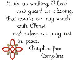 A beautiful way to end a day, from the service of Compline.