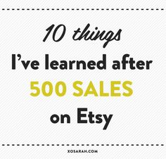 This week I hit 500 sales in my Etsy shop. Since my previous Etsy tipspostwas so popular, I figured you might want to know what I've learned about building, promoting, and selling products …