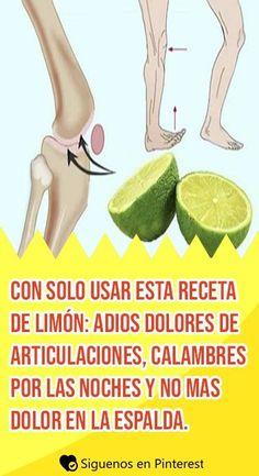Con solo usar esta receta de limón Adios dolores de articulaciones calambres por las noches y no mas dolor en la espalda remedios