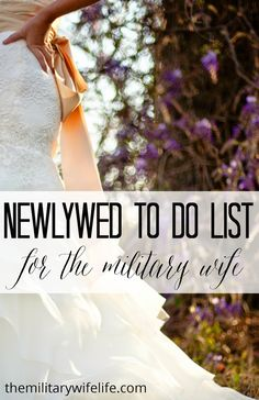 Newlywed to do List for the Military Wife - The Military Wife Life Airforce Wife, Military Girlfriend, Usmc, Military Couples, Military Love, Pomes, Navy Life, Married Life, Newlyweds