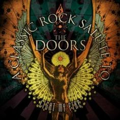 """Doors :in arrivo album tributo con 16 artisti """"Light My fire:a classic rock salute to the Doors"""" - Suoni e strumenti Steve Cropper, Leslie West, Jimi Jamison, The Doors Jim Morrison, Riders On The Storm, Light My Fire, Psychedelic Art, Concert Posters, Various Artists"""