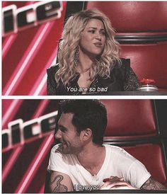 """""""You are so bad."""" """"I love you."""" Adam honey that's nothing like what she said."""