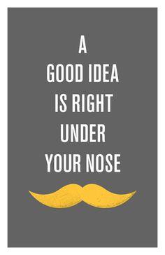 Gera idėja - tiesiog po tavo nosimi...