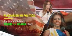 The media world is abuzz with the controversy surrounding Melania Trump's plagiarized speech. To know about literary side of this issue please follow our blog at the given link.