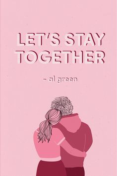 Let's Stay Together - #2 by Kim Schneider