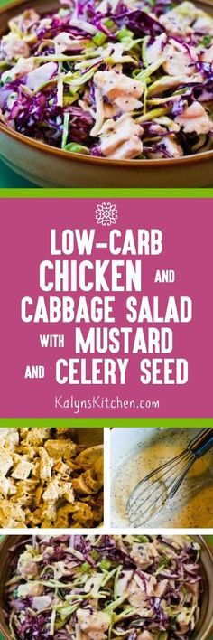 Low-Carb Chicken and Shredded Cabbage Salad with Mustard and Celery Seed; this is a great things to make with the leftover chicken you always seems to end up with!  [found on KalynsKitchen.com]