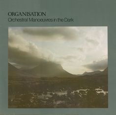 Orchestral Manoeuvres in the Dark - Organisation. The album that defined my love of electronic music.