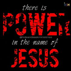 POWER IN HIS NAME!!!