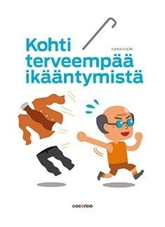 Kohti terveempää ikääntymistä / Ilkka Vuori