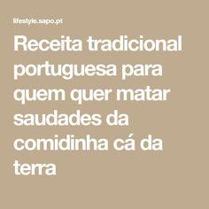 Receita tradicional portuguesa para quem quer matar saudades da comidinha cá da terra