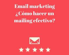Hacer un mailing que obtenga buenos resultados es un trabajo que requiere constancia. Pero no entrana una excesiva dificultad.