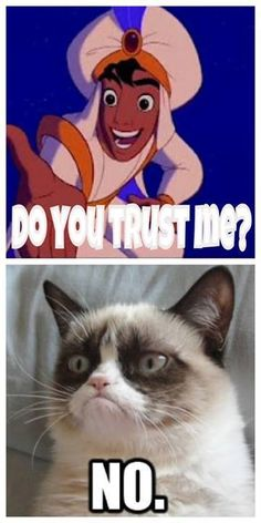 Do you trust me? Disney Aladdin grumpy cat meme humor - Grumpy Cat - Ideas of Grumpy Cat - Do you trust me? Disney Aladdin grumpy cat meme humor The post Do you trust me? Disney Aladdin grumpy cat meme humor appeared first on Cat Gig. Grumpy Cat Quotes, Grumpy Cat Breed, Grump Cat, Funny Grumpy Cat Memes, Funny Animal Jokes, Cat Jokes, Cute Funny Animals, Funny Cats, Funniest Animals