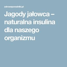 Jagody jałowca – naturalna insulina dla naszego organizmu Healthy Tips, Cooker, Health And Beauty