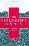 Chris Adrian's novel The Children's Hospital