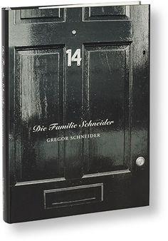 MACK - Gregor Schneider - Die Familie Schneider