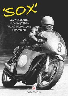 Sox: Gary Hocking the Forgotten World Motorcycle Champion