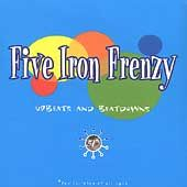 """FIVE IRON FRENZY '96 """"Upbeats and Beatdowns"""" 
