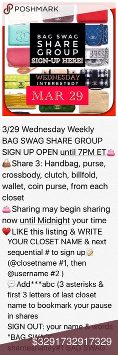 Today 3/29 Bag Swag Share Group Open for sign Up 3/29 Wednesday Weekly  BAG SWAG SHARE GROUP SIGN UP OPEN until 7PM ET👛 👜Share 3: Handbag, purse, crossbody, clutch, billfold, wallet, coin purse, from each closet 👛Sharing may begin sharing now until Midnight your time  ♥️LIKE this listing & WRITE YOUR CLOSET NAME & next sequential # to sign up📝  (@closetname #1, then @username #2 ) 💬Add***abc (3 asterisks & first 3 letters of last closet name to bookmark your pause in shares SIGN OUT…