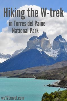 All you want to know about hiking the W-trek in Torres del Paine National Park in Patagonia -> check our blog and be inspired!