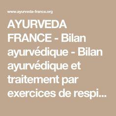 AYURVEDA FRANCE - Bilan ayurvédique - Bilan ayurvédique et traitement par exercices de respiration, pranayama, yoga, aromathérapie… - L'Ayurveda: l'essentiel