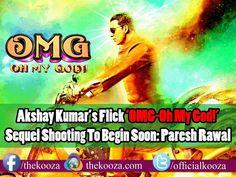 Akshay Kumar's flick 'OMG-Oh My God!' sequel shooting to begin soon: Paresh Rawal   Read More :: http://www.thekooza.com/s-omg-oh-my-god-sequel-shooting-to-begin-soon-paresh-rawal.html