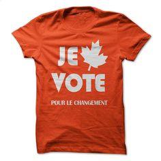 Je vote pour le changement T Shirt, Hoodie, Sweatshirts - design a shirt #fashion #style