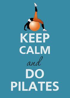 Keep calm and do pilates