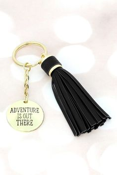 """Add a touch of style to your keys with this tassel keychain! - Goldtone - 3.5"""" Long Faux Leather Tassel - 2.75"""" Long Charm with Engraved Saying and Arrow Design - 1.25"""" Diameter Keyring"""