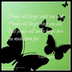People will always remember how you made them feel. #business #quote #mireilleryan #success
