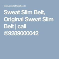 Sweat Slim Belt, Original Sweat Slim Belt   call @9289000042