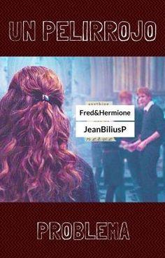 #wattpad #fanfic ¿Cuál es el dolor de cabeza de Hermione Granger?  Simple.  Fred Weasley. El chico más bromista y rebelde de todo Hogwarts  tratará conquistarla y no piensa fallar. Sin duda se ha convertido en un pelirrojo problema. Todos los personajes pertenecen a J.K. Rowling.