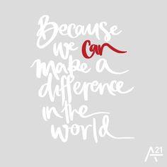 And together, we can have a greater impact. #A21