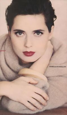 Isabella Rossellini, my daughter is named after her! This was  my grandpa's favorite actress