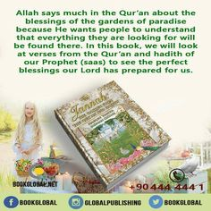 from - Allah says much in the Qur'an about the blessings of the gardens of paradise because He wants people to understand that everything they are looking for will be found. Paradise Garden, He Wants, Hadith, Quran, Book Lovers, Quote Of The Day, Blessings, Allah, Verses