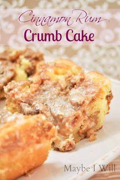 Cinnamon Rum Crumb Cake - Maybe I Will