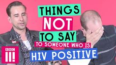 Things Not To Say To Someone Who's HIV Positive - YouTube