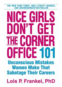 Booktopia has Nice Girls Don't Get the Corner Office, Unconscious Mistakes Women Make That Sabotage Their Careers by Lois P. Buy a discounted Paperback of Nice Girls Don't Get the Corner Office online from Australia's leading online bookstore. Books You Should Read, Books To Read, Good Books, My Books, Corner Office, Book Girl, Working Woman, Reading Lists, Reading Resources