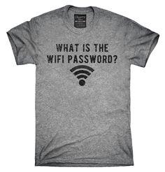 What Is The Wifi Password Shirt, Hoodies, Tanktops