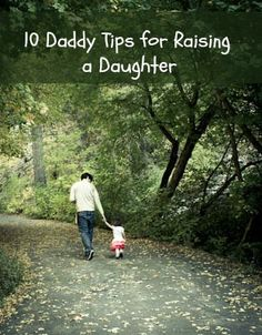 10 Daddy Tips for Raising a Daughter. This is SO sweet!  A must read!