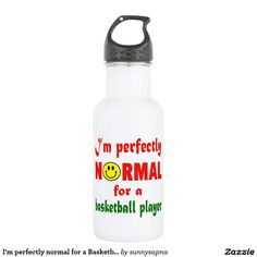 I'm perfectly normal for a Basketball player. 18oz Water Bottle