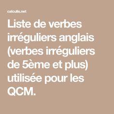 Liste de verbes irréguliers anglais (verbes irréguliers de 5ème et plus) utilisée pour les QCM.